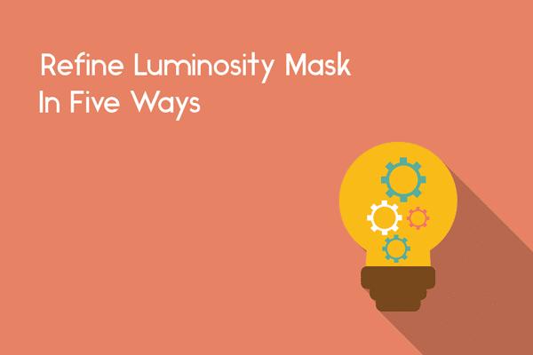 refine luminosity mask