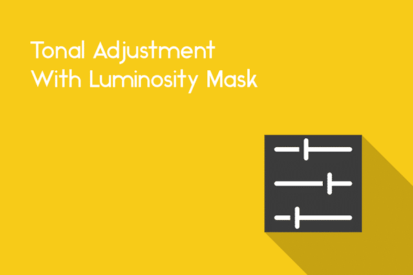 tonal adjustment with luminosity mask
