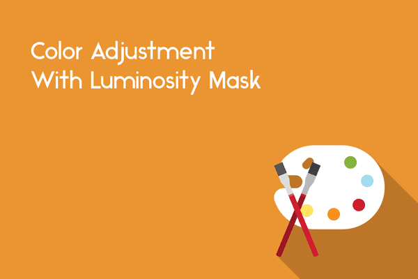 color adjustments luminosity mask