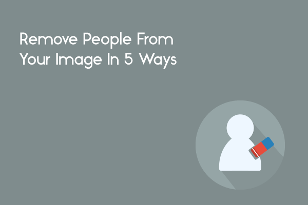 remove people from image how to