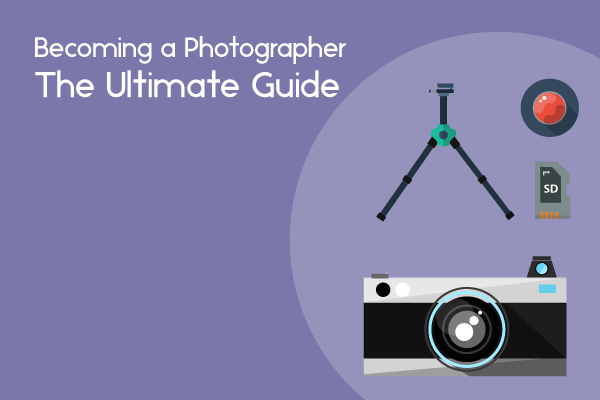 becoming a photographer ultimate guide