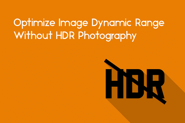 optimize image dynamic range hdr photography