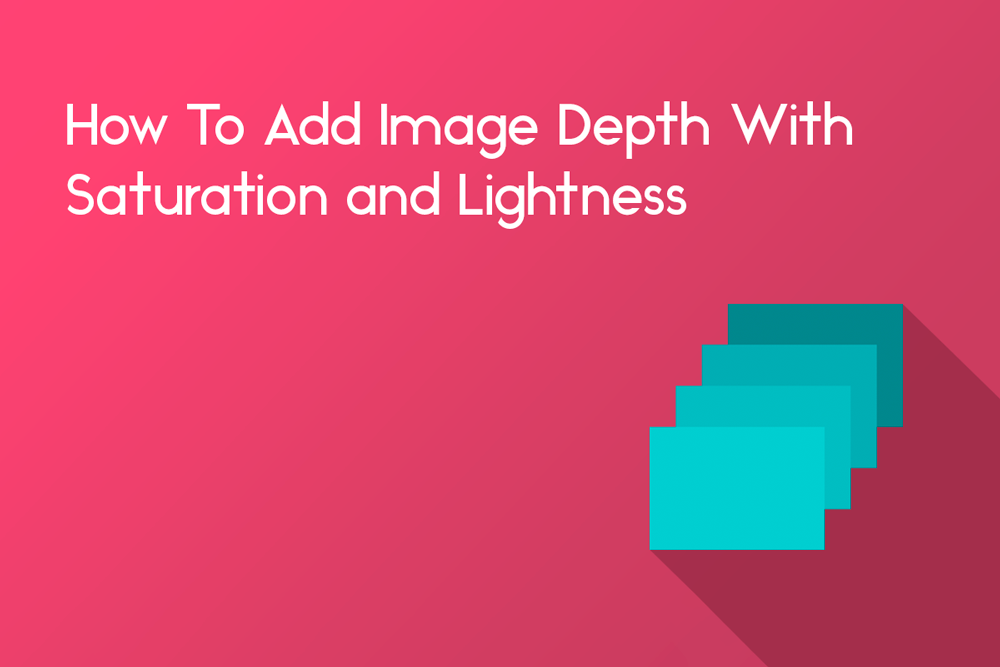 how to add image depth in photoshop with saturation and lightness