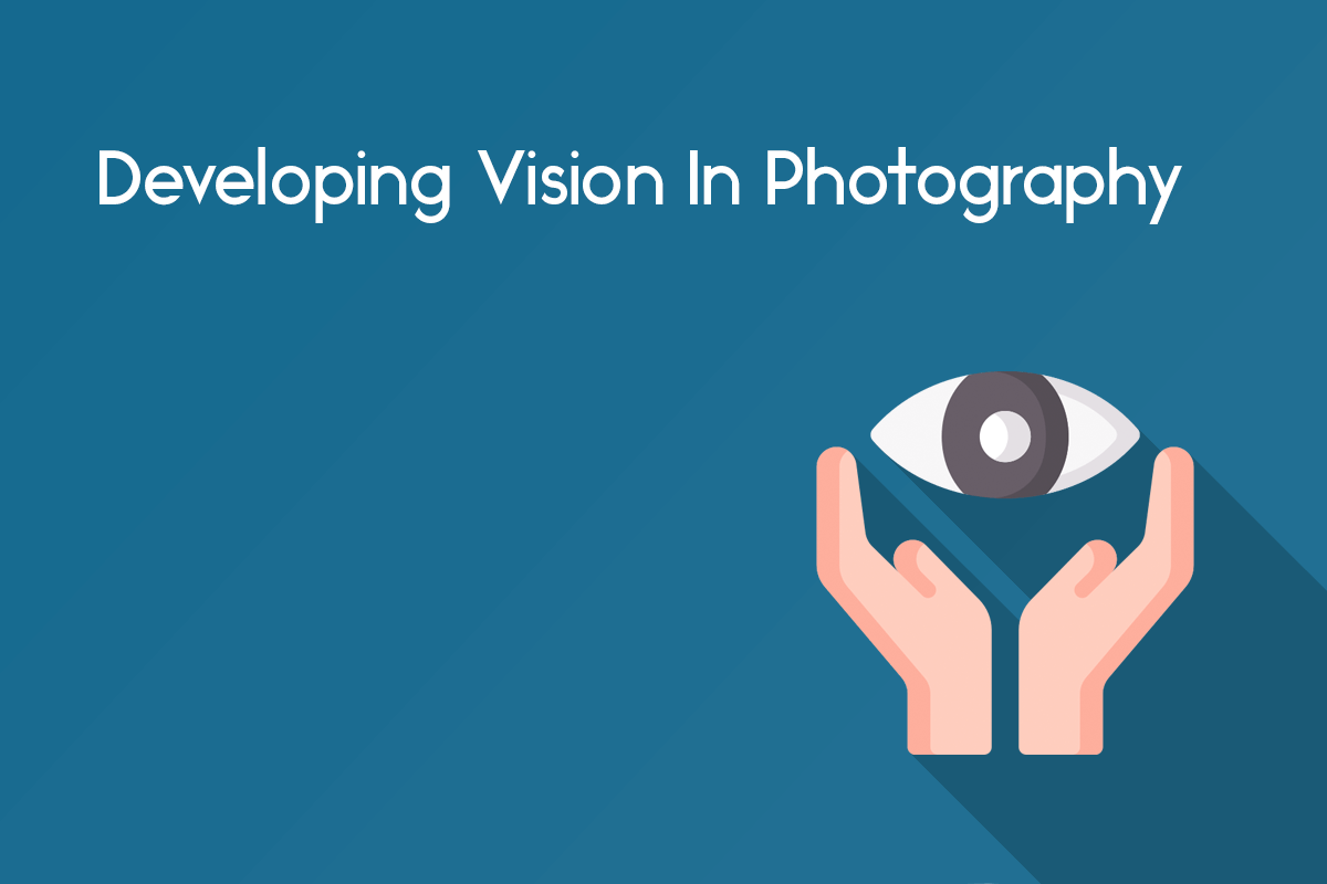 developing vision in photography